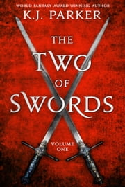 The Two of Swords: Volume One ebook by K. J. Parker