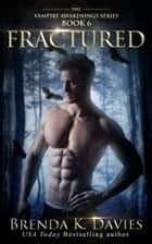 Fractured (Vampire Awakenings, Book 6) ebook by Brenda K. Davies