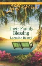 Their Family Blessing - A Fresh-Start Family Romance ebook by Lorraine Beatty