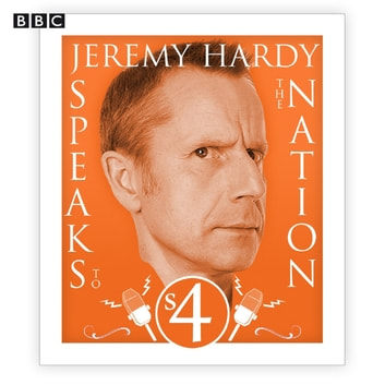 Jeremy Hardy Speaks To The Nation The Complete Series 4 audiobook by Guests