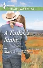 A Father's Stake - A Clean Romance ebook by Mary Anne Wilson