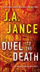 Duel to the Death ebook by J.A. Jance