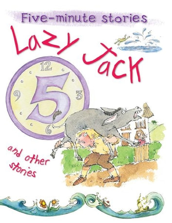 Lazy Jack and Other Stories ebook by Miles Kelly