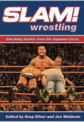 Slam! Wrestling: Shocking Stories from the Squared Circle ebook by Oliver, Greg