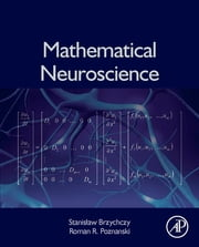 Mathematical Neuroscience ebook by Stanislaw Brzychczy,Roman R. Poznanski