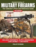 Standard Catalog of Military Firearms ebook by Philip Peterson