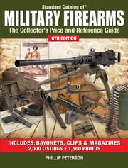 Standard Catalog of Military Firearms - The Collector's Price and Reference Guide ebook by Philip Peterson