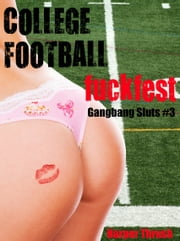 College Football Fuckfest (Gangbang Sluts #3) ebook by Harper Thrush