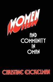 Women and Community in Oman ebook by Christine Eickelman