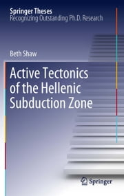 Active tectonics of the Hellenic subduction zone ebook by Beth Shaw