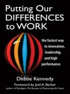 Putting Our Differences to Work ebook by Debbe Kennedy