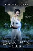 The Dark Days Club ebook by Alison Goodman