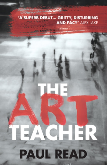 The Art Teacher: Shocking. Page-Turning. Crime Thriller ebook by Paul Read
