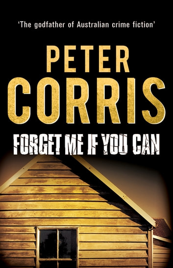 Forget Me If You Can - Cliff Hardy 20 ebook by Peter Corris
