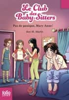 Le Club des baby-sitters (Tome 4) - Pas de panique, Mary Anne ! eBook by Karim Friha, Ann M. Martin