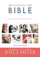 The Everyday Life Bible ebook by Joyce Meyer