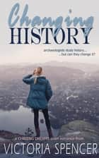 Changing History - Chasing Dreams, #0 ebook by Victoria Spencer