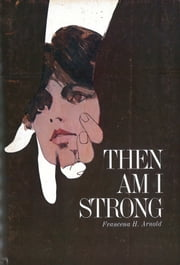 Then Am I Strong ebook by Francena H. Arnold