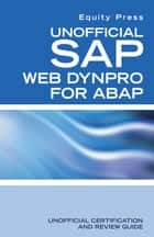 Unofficial SAP WebDynpro for ABAP eBook by Equity Press