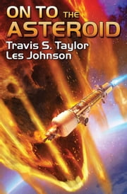 On to the Asteroid ebook by Travis S. Taylor, Les Johnson
