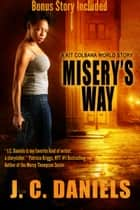 Misery's Way ebook by J.C. Daniels