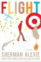 Flight - A Novel ebook by Sherman Alexie