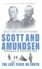 Scott And Amundsen - The Last Place on Earth ebook by Roland Huntford
