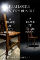 Keri Locke Mystery Bundle: A Trace of Vice (#3) and A Trace of Crime (#4) ebook by