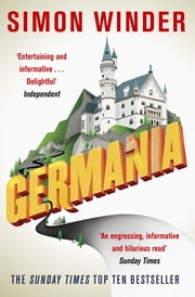 Germania - A Personal History of Germans Ancient and Modern ebook by Simon Winder