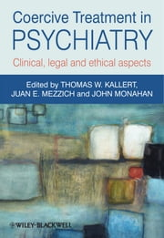Coercive Treatment in Psychiatry - Clinical, legal and ethical aspects ebook by Thomas W. Kallert,Juan E. Mezzich,John Monahan