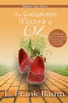 The Complete Wizard of Oz Collection ebook by L. Frank Baum