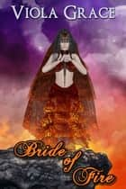 Bride of Fire ebook by Viola Grace
