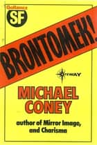 Brontomek ebook by Michael G. Coney