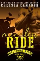 Merciless Ride - Hellions Motorcycle Club ebook by Chelsea Camaron