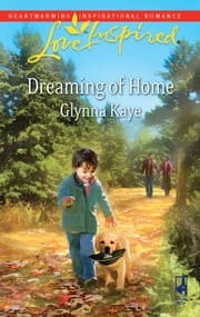 Dreaming of Home - A Single Dad Romance ebook by Glynna Kaye