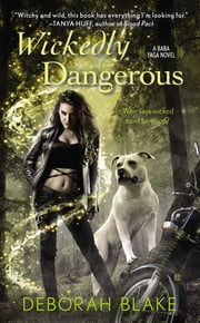 Wickedly Dangerous ebook by Deborah Blake