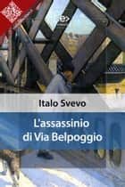 L'assassinio di via Belpoggio eBook by Italo Svevo