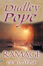 Ramage And The Guillotine ebook by Dudley Pope