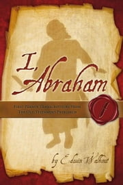 I, Abraham ebook by Edwin Walhout