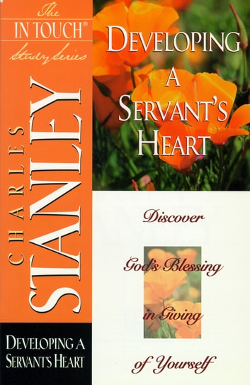 Developing a Servant's Heart ebook by Charles Stanley