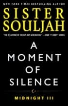A Moment of Silence ebook by Sister Souljah