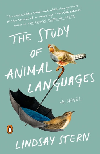 The Study of Animal Languages - A Novel ebook by Lindsay Stern