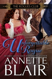 Unforgettable Rogue - The Rogues Club: Book Two ebook by Annette Blair