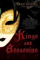 Kings and Assassins ebook by Lane Robins