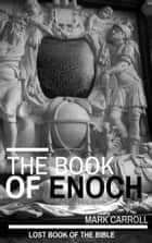 The Book of Enoch ebook by Mark Carroll