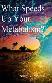 What Speeds Up Your Metabolism? ebook by Kobo.Web.Store.Products.Fields.ContributorFieldViewModel