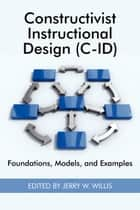 Constructivist Instructional Design (C-ID) ebook by Jerry W. Willis