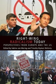 Right-Wing Radicalism Today - Perspectives from Europe and the US ebook by Sabine von Mering,Timothy Wyman McCarty