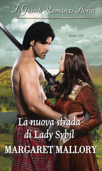 La nuova strada di Lady Sybil ebook by Margaret Mallory