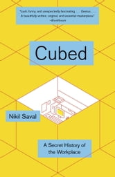 Cubed - A Secret History of the Workplace ebook by Nikil Saval